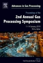 Proceedings of the 2nd Annual Gas Processing Symposium ebook by Farid Benyahia,Fadwa ElJack
