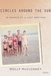 Circles Around the Sun - In Search of a Lost Brother ebook by Molly McCloskey