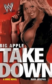 Big Apple Takedown ebook by Rudy Josephs