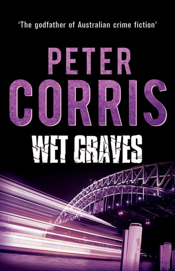 Wet Graves - Cliff Hardy 13 ebook by Peter Corris