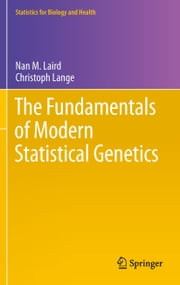 The Fundamentals of Modern Statistical Genetics ebook by Nan M. Laird,Christoph Lange
