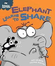 Elephant Learns to Share ebook by Graves, Sue
