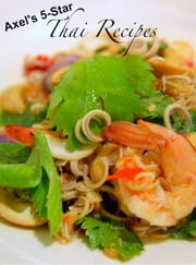 Axel's 5-star Thai Recipes ebook by Axel Aberg