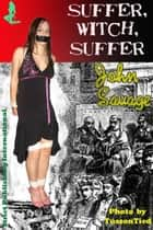 Suffer, Witch, Suffer ebook by John Savage