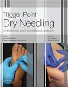 Trigger Point Dry Needling ebook by Jan Dommerholt,Cesar Fernandez de las Penas