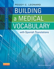 Building a Medical Vocabulary - E-Book - with Spanish Translations ebook by Peggy C. Leonard, BA, MT,...
