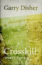 Crosskill ebook by Garry Disher
