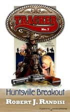 Huntsville Breakout ebooks by Robert J. Randisi