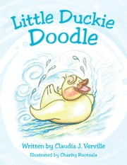 Little Duckie Doodle ebook by Claudia J. Verville