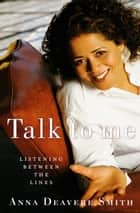 Talk to Me ebook by Anna Deavere Smith