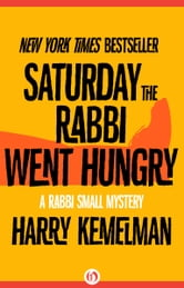 Saturday the Rabbi Went Hungry ebook by Harry Kemelman
