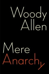 Mere Anarchy ebook by Woody Allen