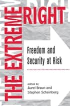 The Extreme Right - Freedom And Security At Risk ebook by Aurel Braun