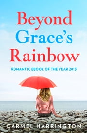 Beyond Grace's Rainbow ebook by Carmel Harrington