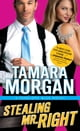 Stealing Mr. Right ebook by Tamara Morgan