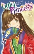 Ugly Princess - tome 5 ebook by Natsumi Aida