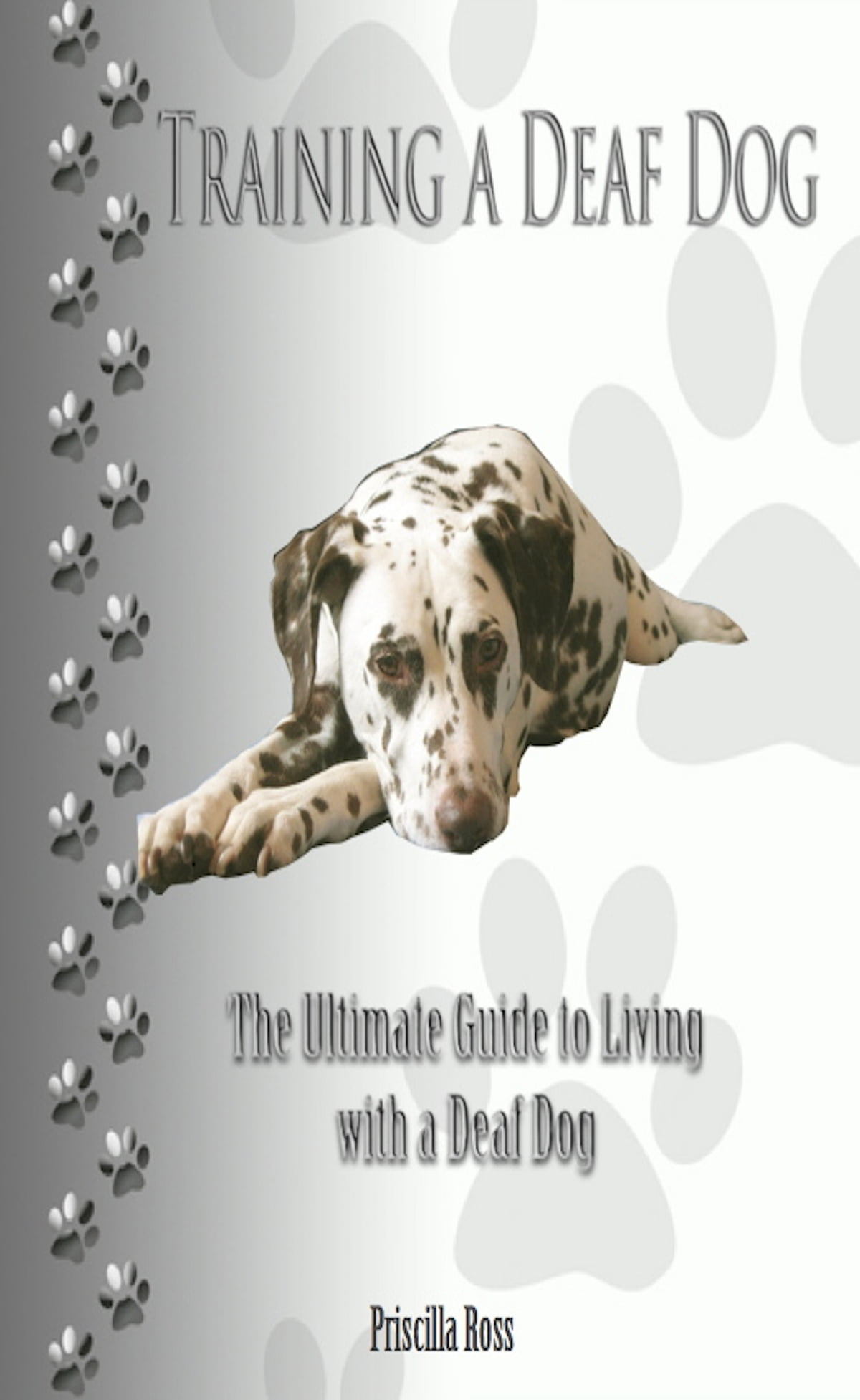 Training A Deaf Dog Ebook By Priscilla Ross 1230000002648