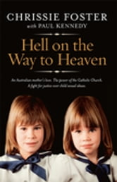 Hell On The Way To Heaven ebook by Chrissie Foster,Paul Kennedy