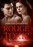 Rouge Toxic ebook by