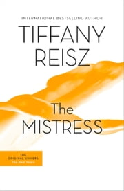 The Mistress - The Original Sinners Book 4 ebook by Tiffany Reisz