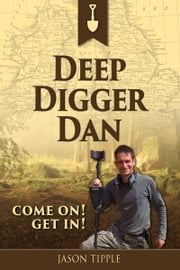 Deep Digger Dan ebook by Jason Tipple