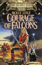Courage of Falcons ebook by Holly Lisle
