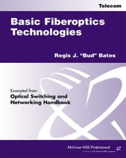 Basic Fiberoptics Technologies ebook by Bates