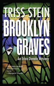 Brooklyn Graves - An Erica Donato Mystery ebook by Triss Stein