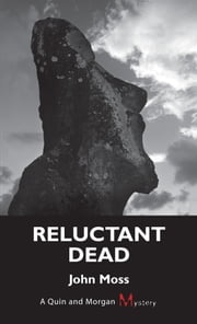 Reluctant Dead - A Quin and Morgan Mystery ebook by John Moss