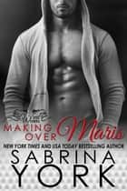 Making Over Maris - Wired Series, #3 ebook by Sabrina York