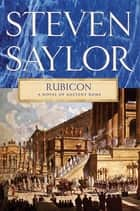 Rubicon ebook by Steven Saylor