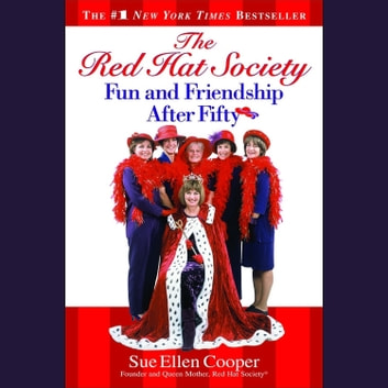 The Red Hat Society (TM) - Fun and Friendship After Fifty audiobook by Sue Ellen Cooper