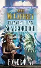 Power Play ebook by Anne McCaffrey, Elizabeth Ann Scarborough