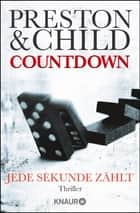 Countdown - Jede Sekunde zählt - Thriller ebook by Douglas Preston, Lincoln Child