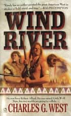 Wind River ebook by Charles G. West