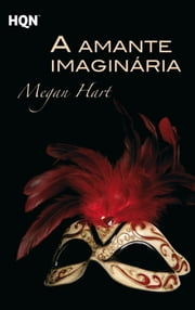 A amante imaginária ebook by Megan Hart