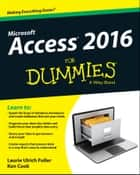 Access 2016 For Dummies ebook by Ken Cook, Laurie A. Ulrich