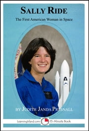 Sally Ride: The First American Woman in Space ebook by Judith Janda Presnall