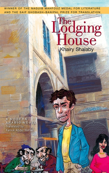 The Lodging House - A Modern Arabic Novel ebook by Khairy Shalaby