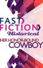 Her Honour-Bound Cowboy ebook by Linda Ford