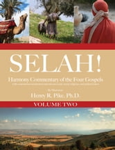 Selah! Harmony Commentary of the Four Gospels, Volume 2 ebook by Henry R. Pike