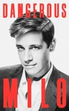 Dangerous ebook by Milo Yiannopoulos