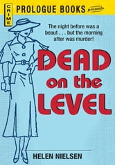 Dead on the Level ebook by Helen Nielsen