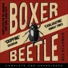 Boxer, Beetle audiobook by Ned Beauman