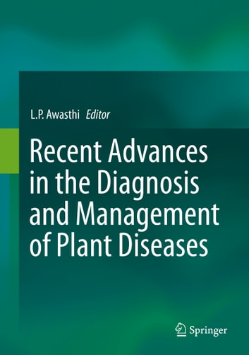 Recent Advances in the Diagnosis and Management of Plant Diseases ebook by