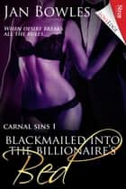 Blackmailed into the Billionaire's Bed ebook by Jan Bowles