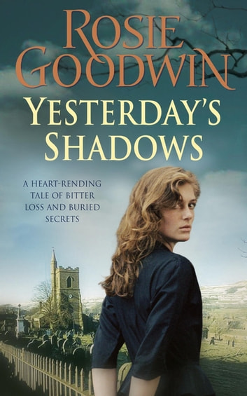 Yesterday's Shadows - A gripping saga of new beginnings and new dangers ebook by Rosie Goodwin