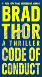 Code of Conduct - A Thriller eBook by Brad Thor