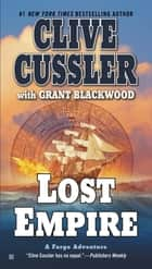 Lost Empire ebook by Clive Cussler,Grant Blackwood