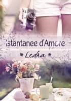 Istantanee d'amore eBook by Ledra